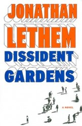 Dramatizing Ideology: Lethem's Dissident Gardens
